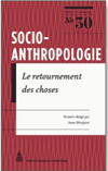 Socio-anthropologie, N°30 — « Le retournement des choses »