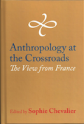 Anthropology at the Crossroads. The View from France. 2016.