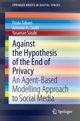 Against the Hypothesis of the End of Privacy. An Agent-Based Modelling Approach to Social Media